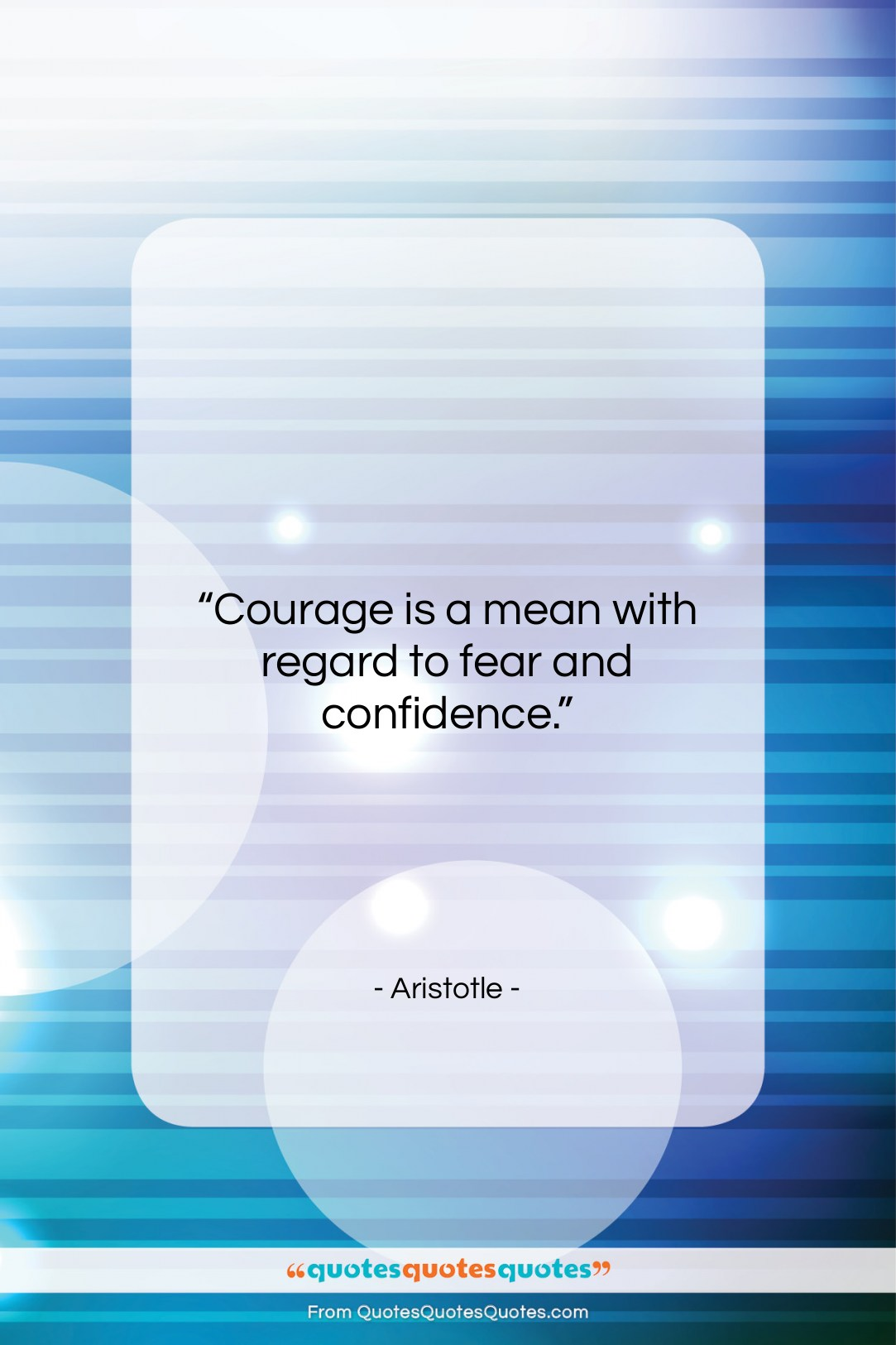 """Aristotle quote: """"Courage is a mean with regard to…""""- at QuotesQuotesQuotes.com"""