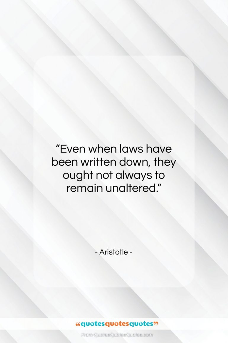"""Aristotle quote: """"Even when laws have been written down,…""""- at QuotesQuotesQuotes.com"""