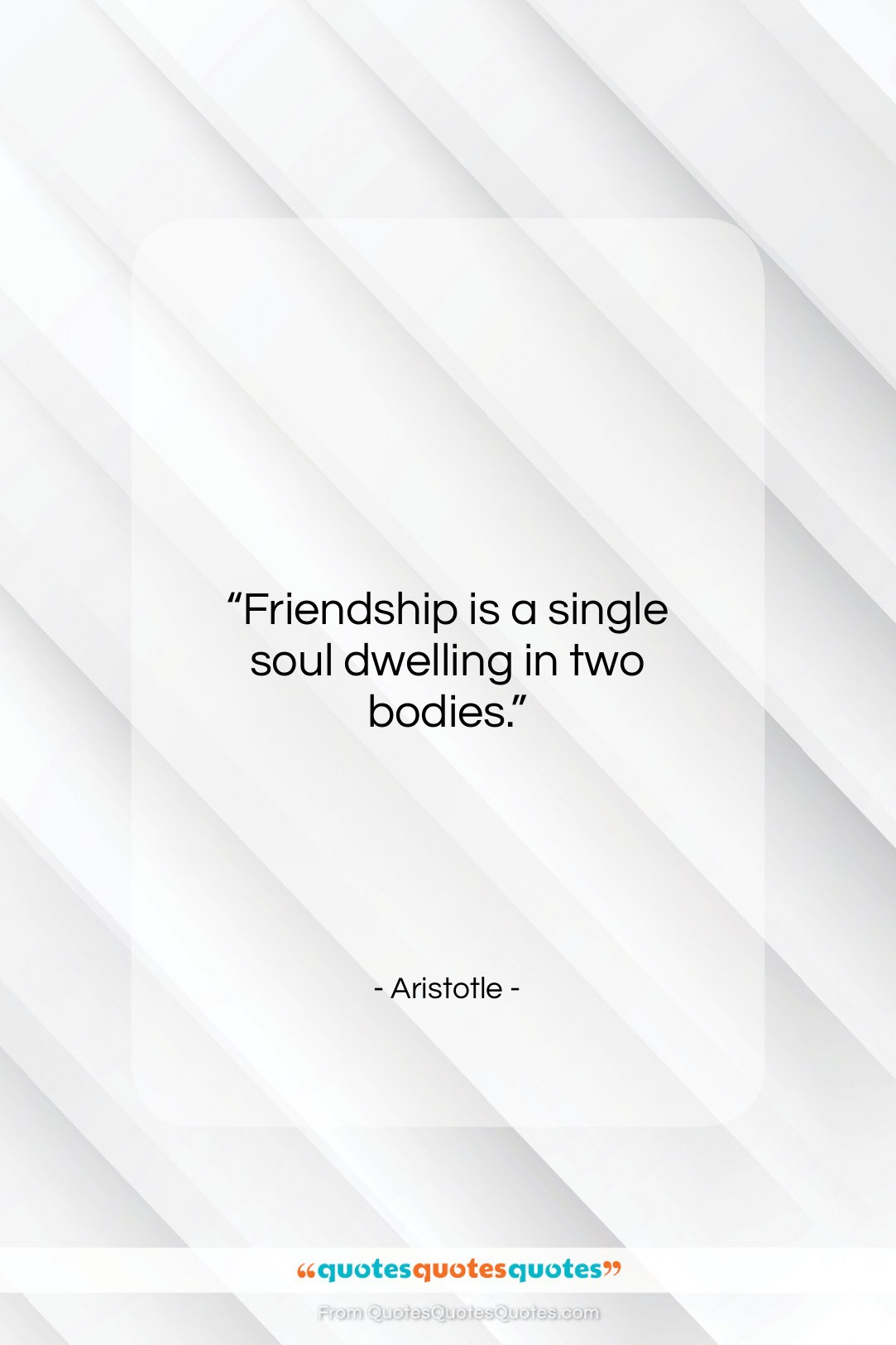"""Aristotle quote: """"Friendship is a single soul dwelling in…""""- at QuotesQuotesQuotes.com"""