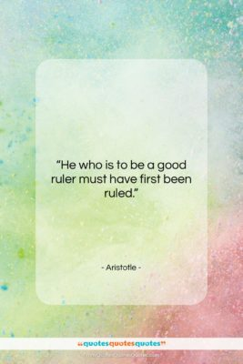 """Aristotle quote: """"He who is to be a good…""""- at QuotesQuotesQuotes.com"""