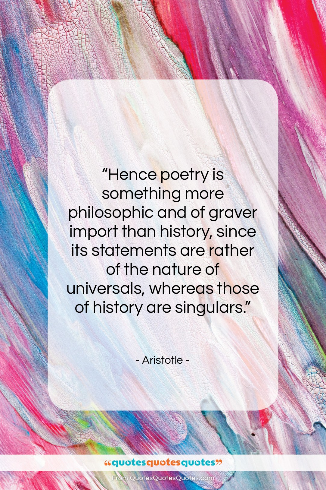 """Aristotle quote: """"Hence poetry is something more philosophic and…""""- at QuotesQuotesQuotes.com"""