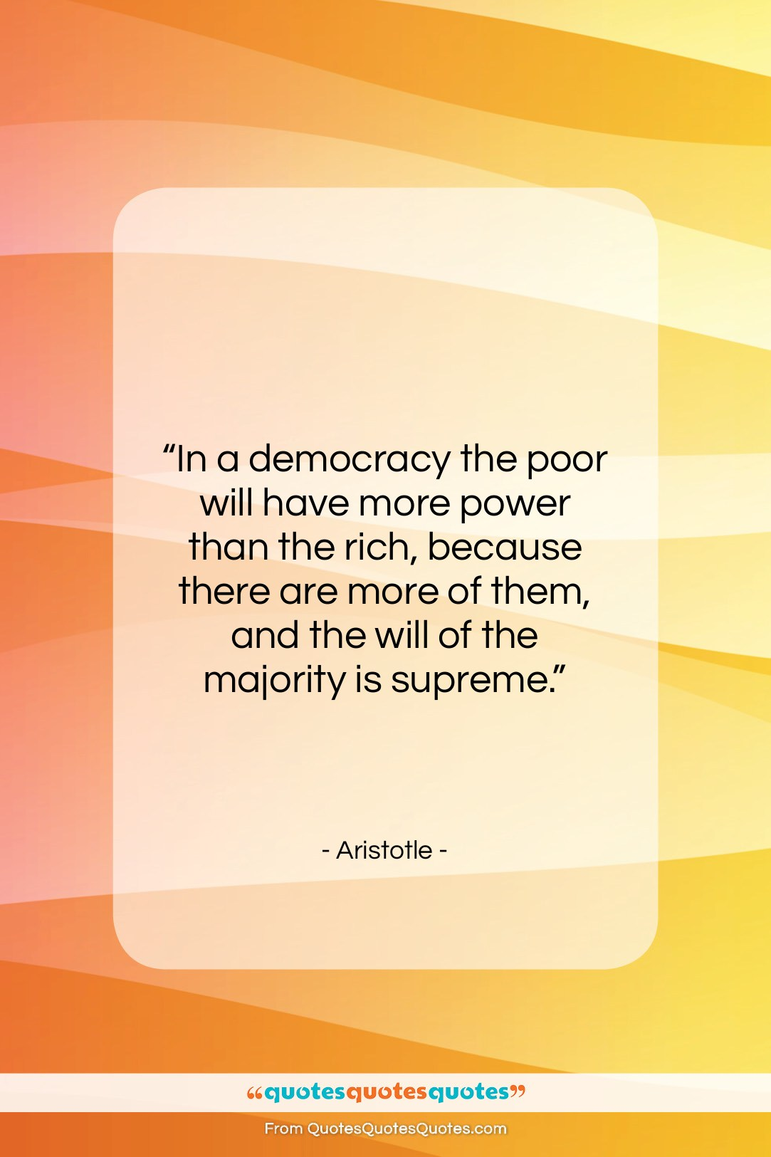"Aristotle quote: ""In a democracy the poor will have…""- at QuotesQuotesQuotes.com"