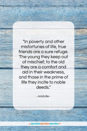 "Aristotle quote: ""In poverty and other misfortunes of life,…""- at QuotesQuotesQuotes.com"