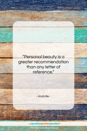 "Aristotle quote: ""Personal beauty is a greater recommendation than…""- at QuotesQuotesQuotes.com"