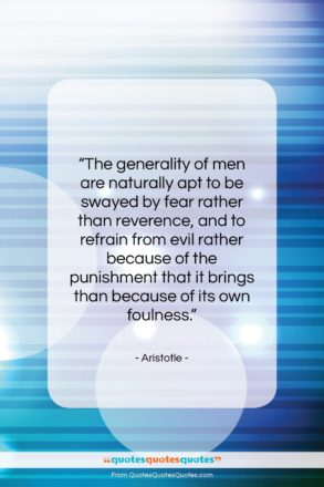 """Aristotle quote: """"The generality of men are naturally apt…""""- at QuotesQuotesQuotes.com"""