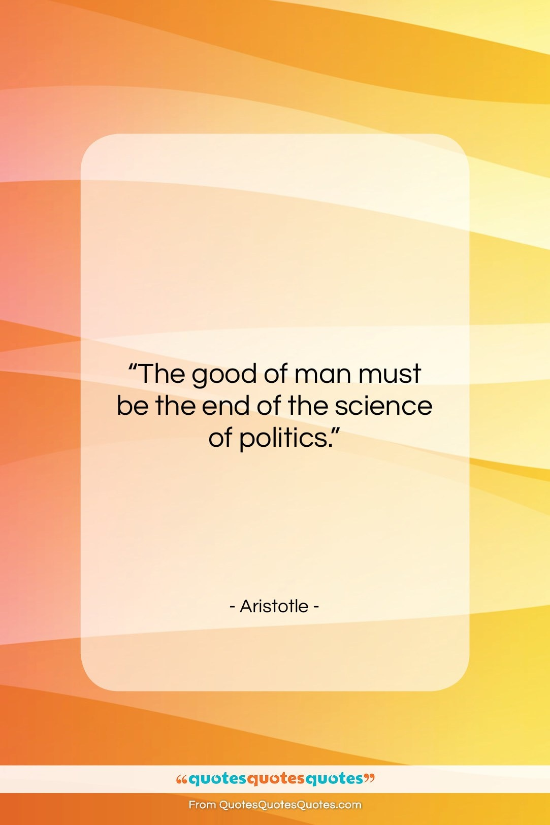 """Aristotle quote: """"The good of man must be…""""- at QuotesQuotesQuotes.com"""