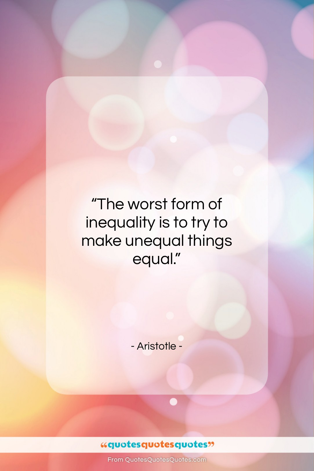"""Aristotle quote: """"The worst form of inequality is to…""""- at QuotesQuotesQuotes.com"""
