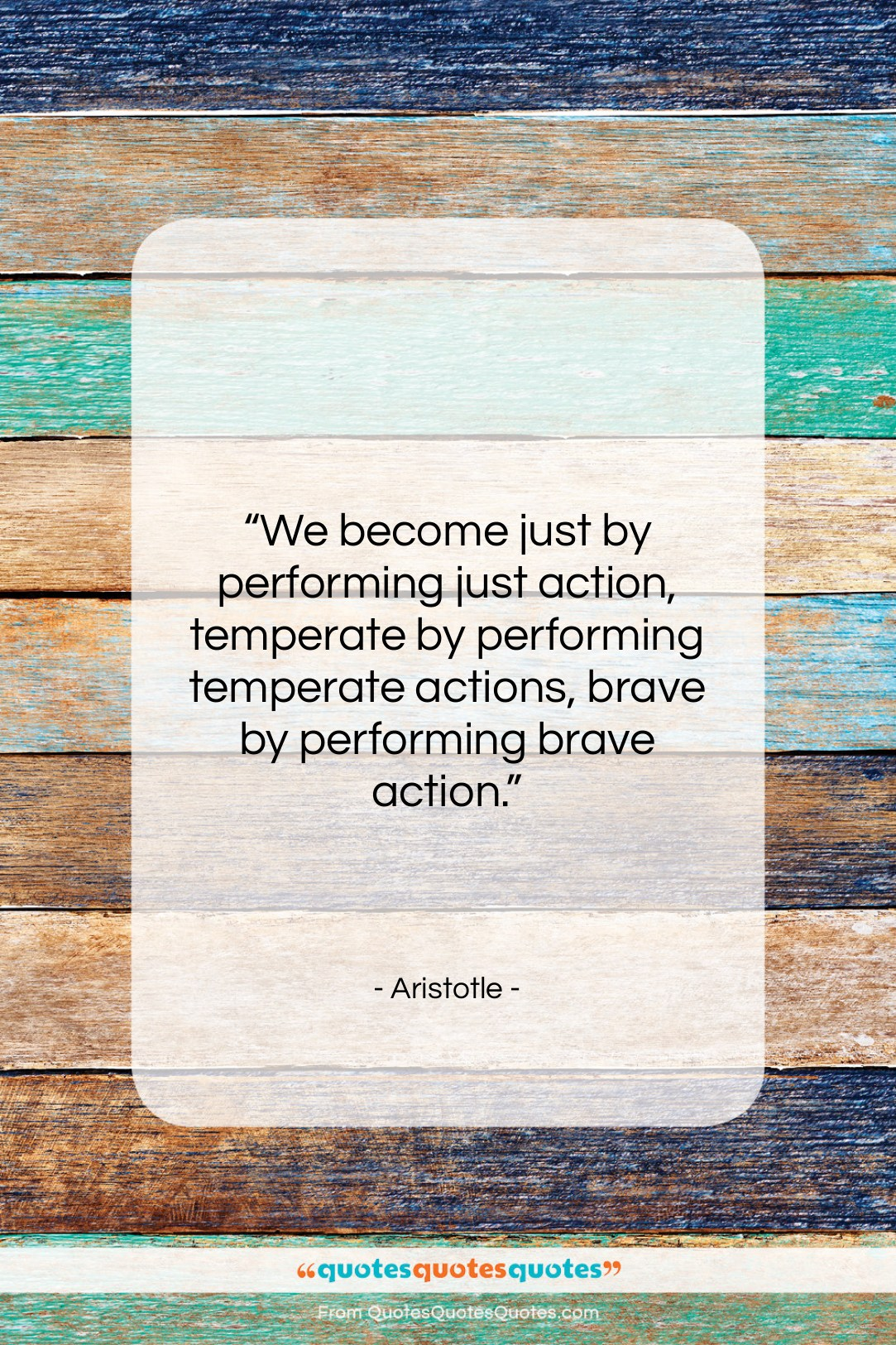 """Aristotle quote: """"We become just by performing just action,…""""- at QuotesQuotesQuotes.com"""