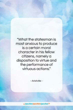 """Aristotle quote: """"What the statesman is most anxious to…""""- at QuotesQuotesQuotes.com"""