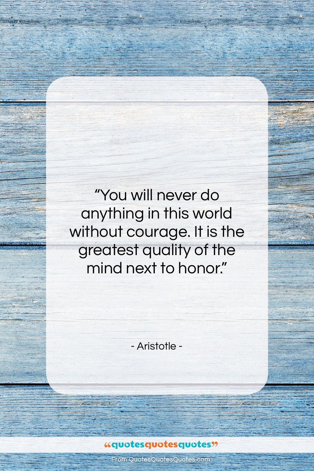 """Aristotle quote: """"You will never do anything in this…""""- at QuotesQuotesQuotes.com"""