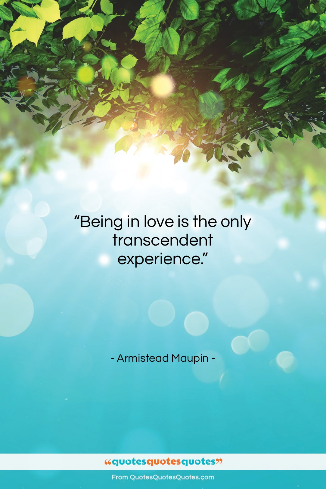 """Armistead Maupin quote: """"Being in love is the only transcendent…""""- at QuotesQuotesQuotes.com"""