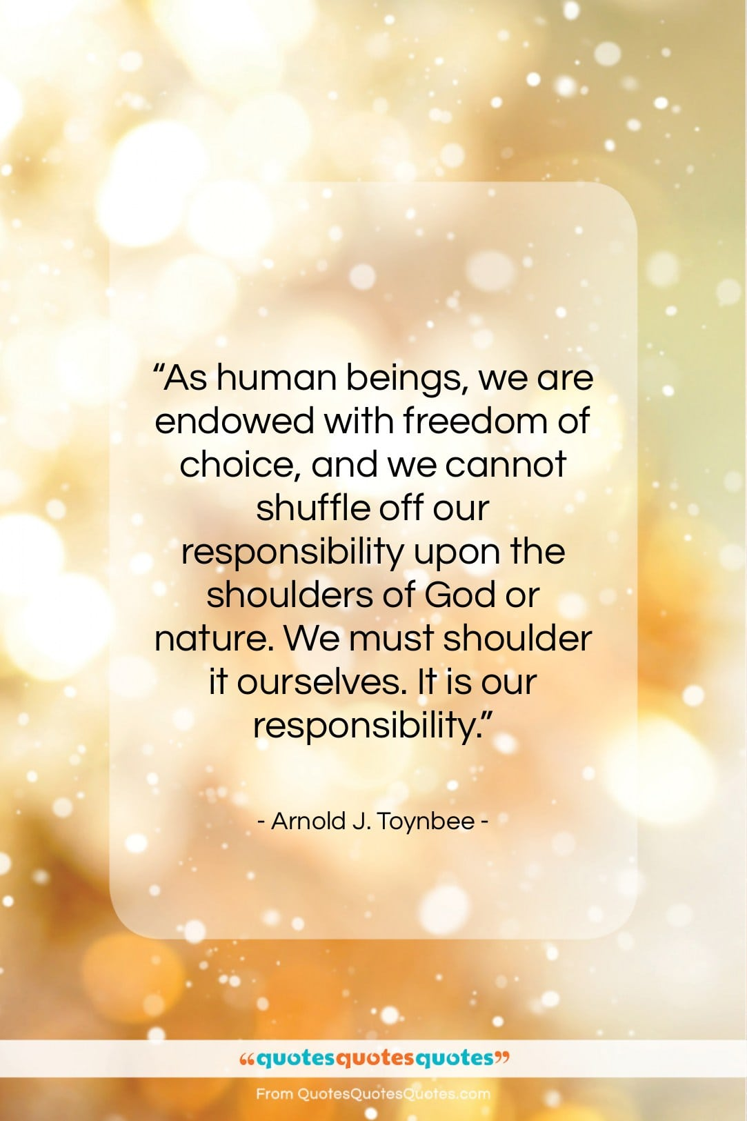 """Arnold J. Toynbee quote: """"As human beings, we are endowed with…""""- at QuotesQuotesQuotes.com"""