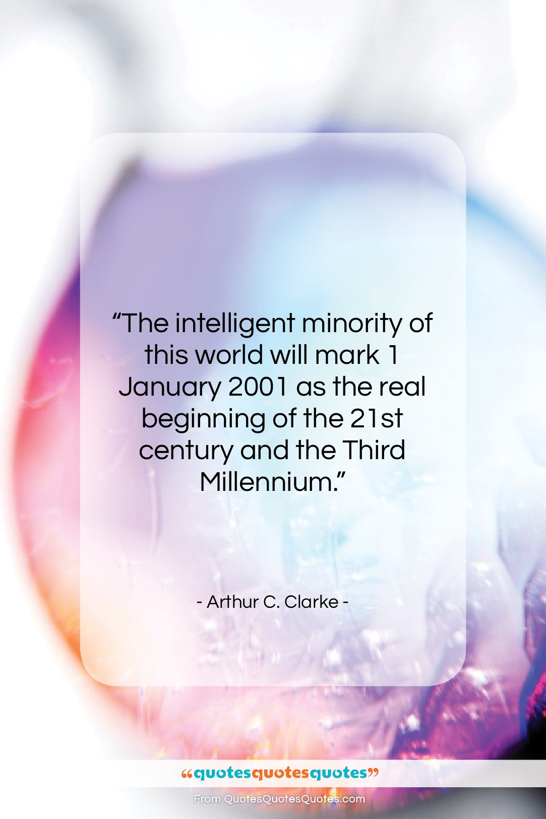 """Arthur C. Clarke quote: """"The intelligent minority of this world will…""""- at QuotesQuotesQuotes.com"""