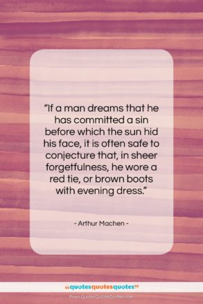 """Arthur Machen quote: """"If a man dreams that he has…""""- at QuotesQuotesQuotes.com"""