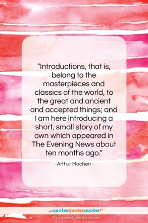 """Arthur Machen quote: """"Introductions, that is, belong to the masterpieces…""""- at QuotesQuotesQuotes.com"""