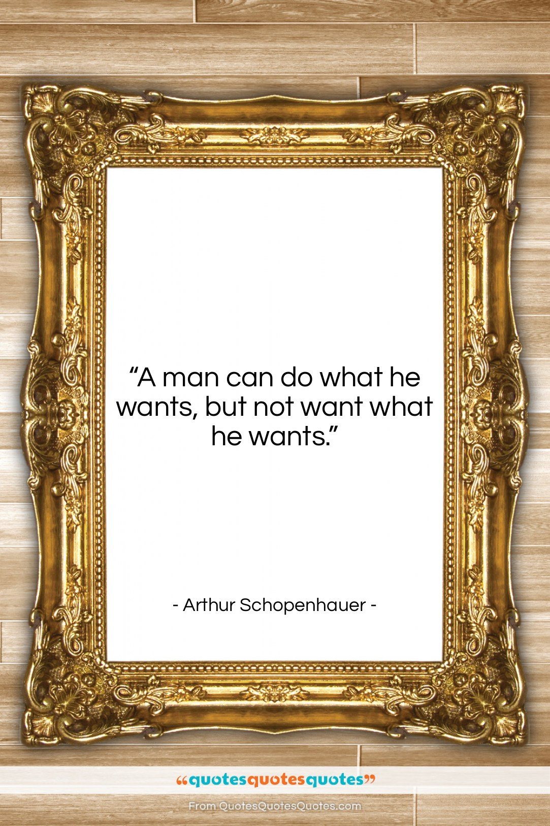 """Arthur Schopenhauer quote: """"A man can do what he wants,…""""- at QuotesQuotesQuotes.com"""