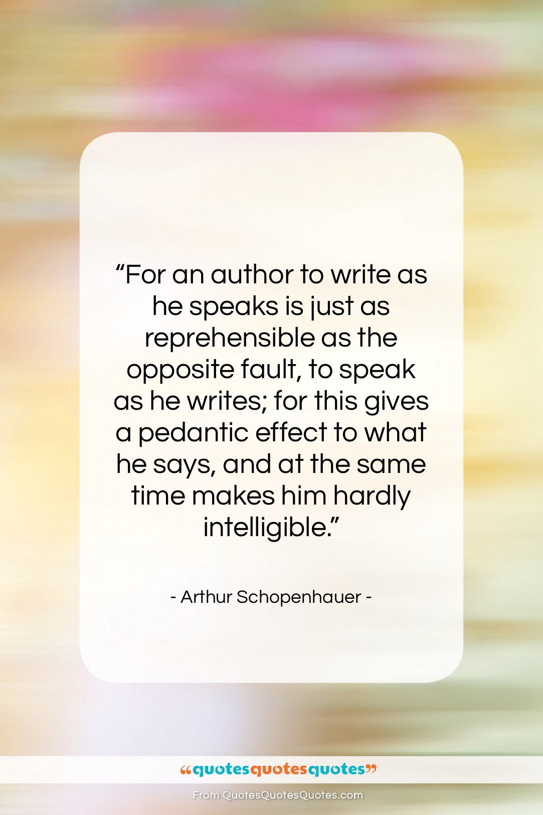 """Arthur Schopenhauer quote: """"For an author to write as he…""""- at QuotesQuotesQuotes.com"""