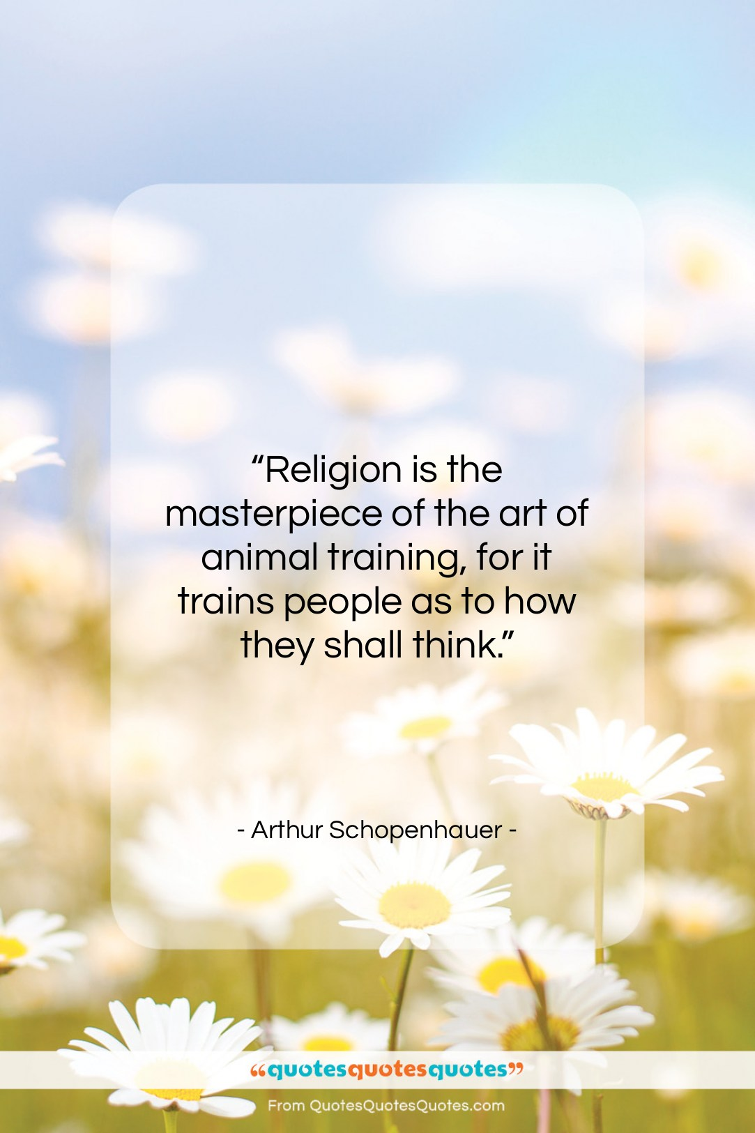 """Arthur Schopenhauer quote: """"Religion is the masterpiece of the art…""""- at QuotesQuotesQuotes.com"""