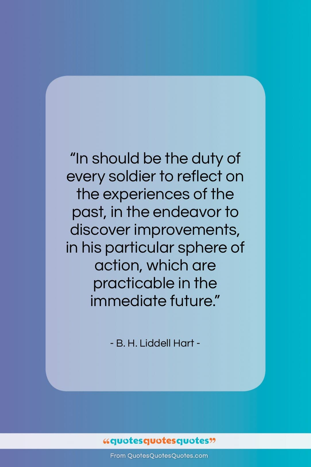 """B. H. Liddell Hart quote: """"In should be the duty of every…""""- at QuotesQuotesQuotes.com"""