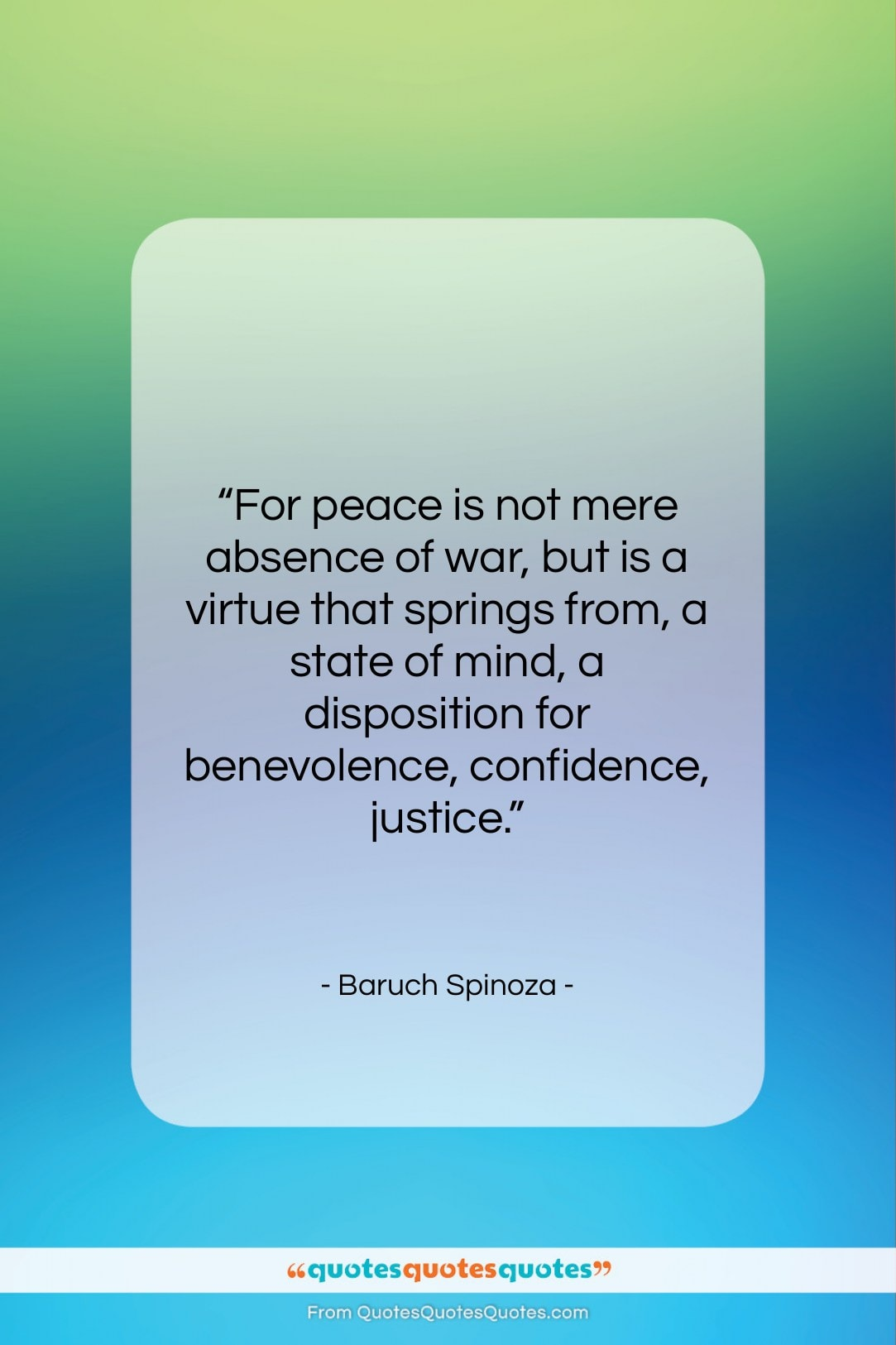 """Baruch Spinoza quote: """"For peace is not mere absence of…""""- at QuotesQuotesQuotes.com"""