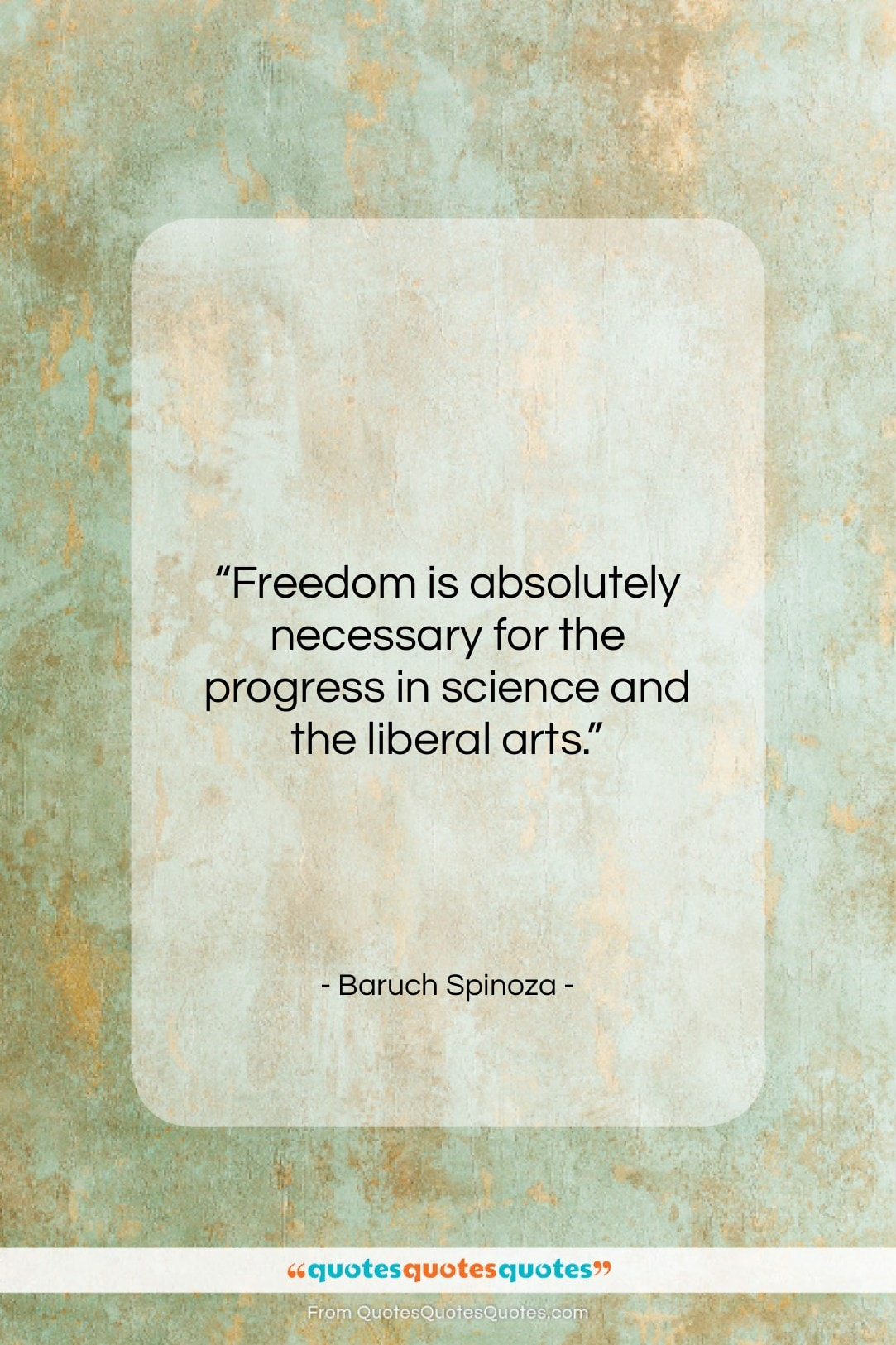 """Baruch Spinoza quote: """"Freedom is absolutely necessary for the progress…""""- at QuotesQuotesQuotes.com"""