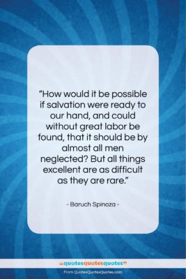 """Baruch Spinoza quote: """"How would it be possible if salvation…""""- at QuotesQuotesQuotes.com"""