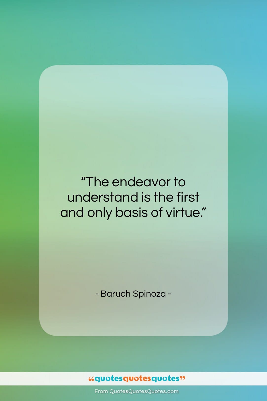 """Baruch Spinoza quote: """"The endeavor to understand is the first…""""- at QuotesQuotesQuotes.com"""