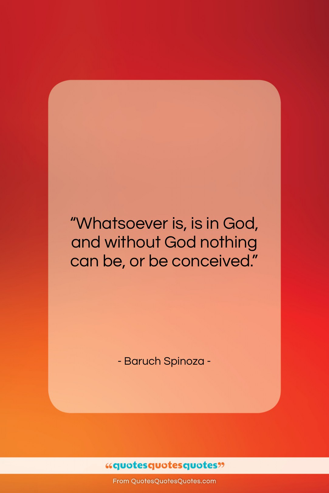 """Baruch Spinoza quote: """"Whatsoever is, is in God, and without…""""- at QuotesQuotesQuotes.com"""