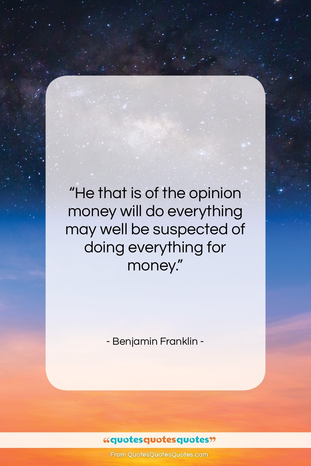 """Benjamin Franklin quote: """"He that is of the opinion money…""""- at QuotesQuotesQuotes.com"""