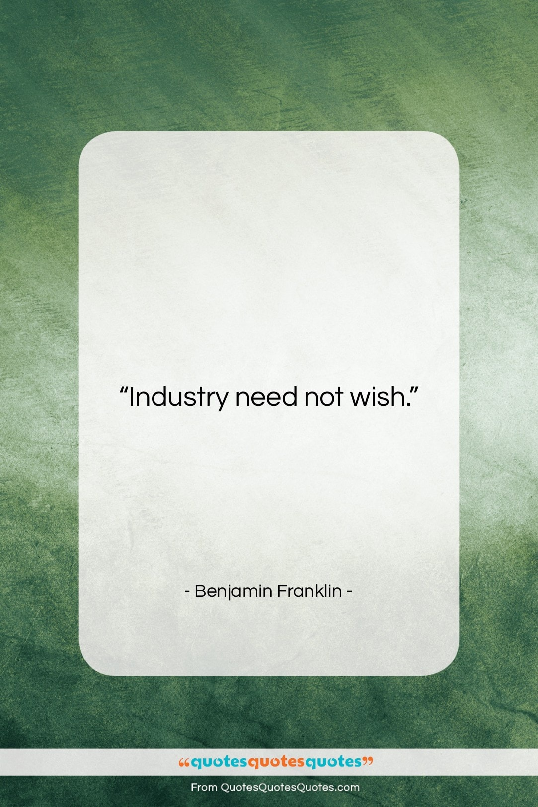 """Benjamin Franklin quote: """"Industry need not wish….""""- at QuotesQuotesQuotes.com"""