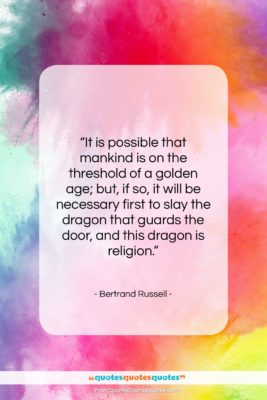 """Bertrand Russell quote: """"It is possible that mankind is on…""""- at QuotesQuotesQuotes.com"""