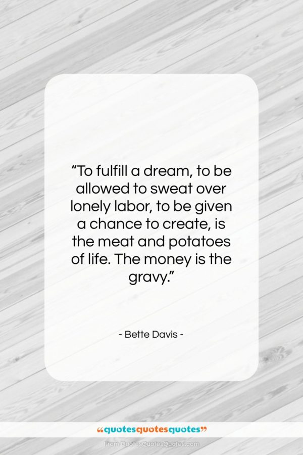 """Bette Davis quote: """"To fulfill a dream, to be allowed…""""- at QuotesQuotesQuotes.com"""
