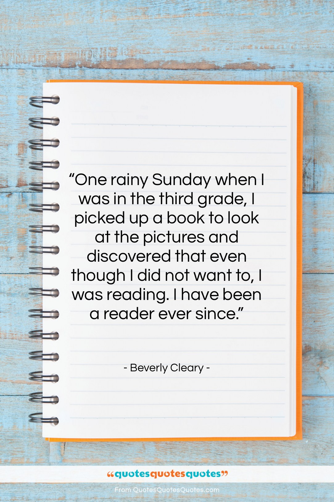 """Beverly Cleary quote: """"One rainy Sunday when I was in…""""- at QuotesQuotesQuotes.com"""