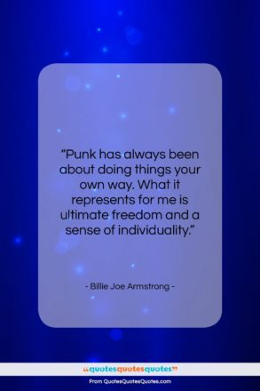"Billie Joe Armstrong quote: ""Punk has always been about doing things…""- at QuotesQuotesQuotes.com"
