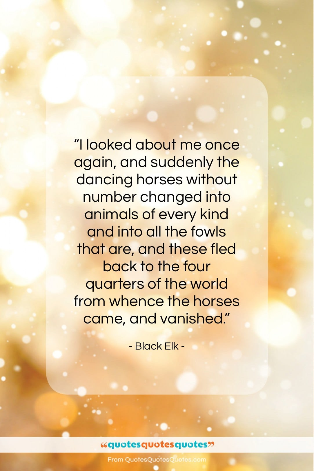 """Black Elk quote: """"I looked about me once again, and…""""- at QuotesQuotesQuotes.com"""