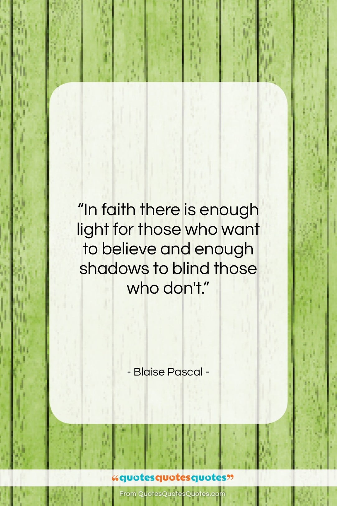 """Blaise Pascal quote: """"In faith there is enough light for…""""- at QuotesQuotesQuotes.com"""