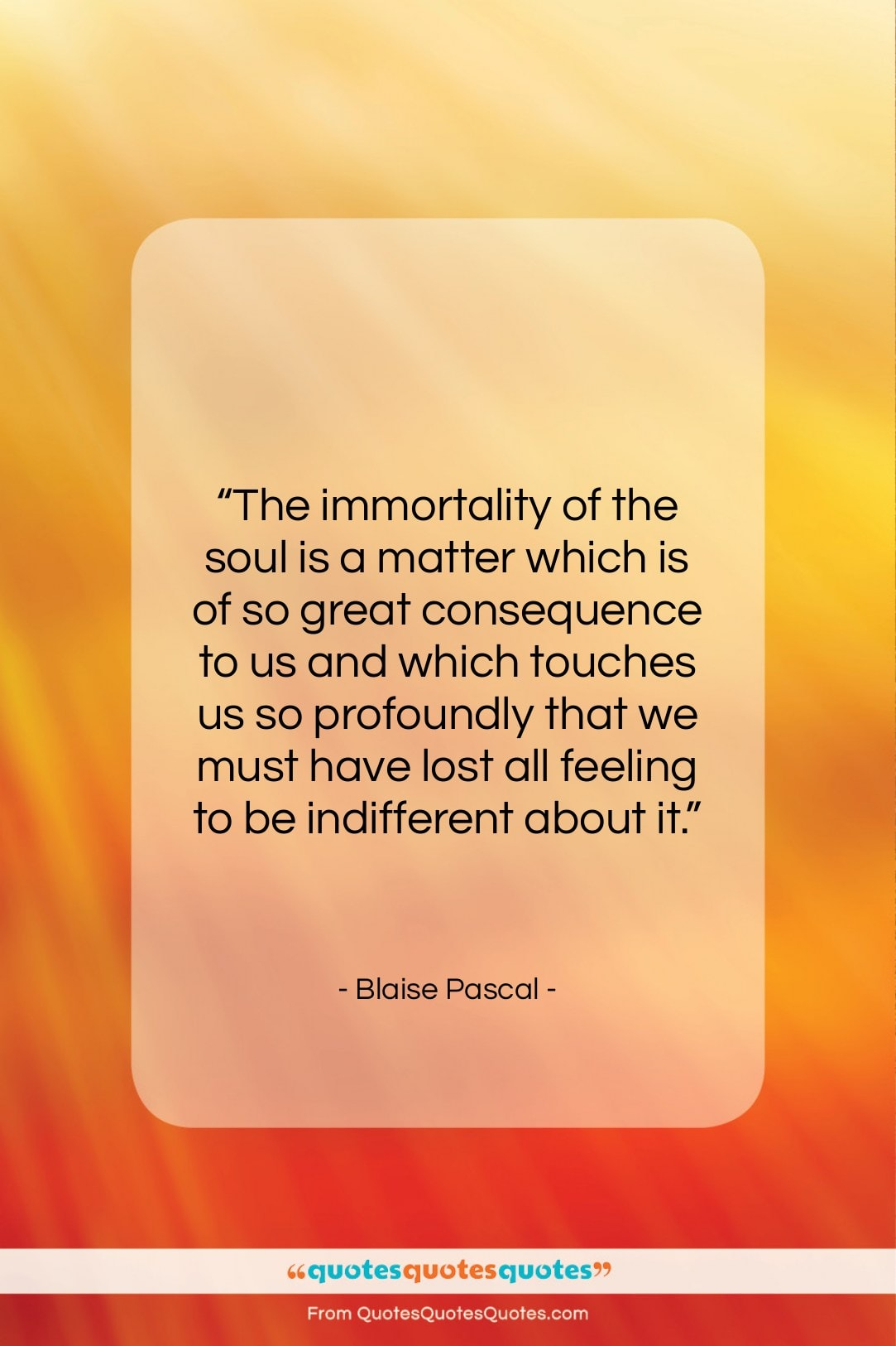 """Blaise Pascal quote: """"The immortality of the soul is a…""""- at QuotesQuotesQuotes.com"""