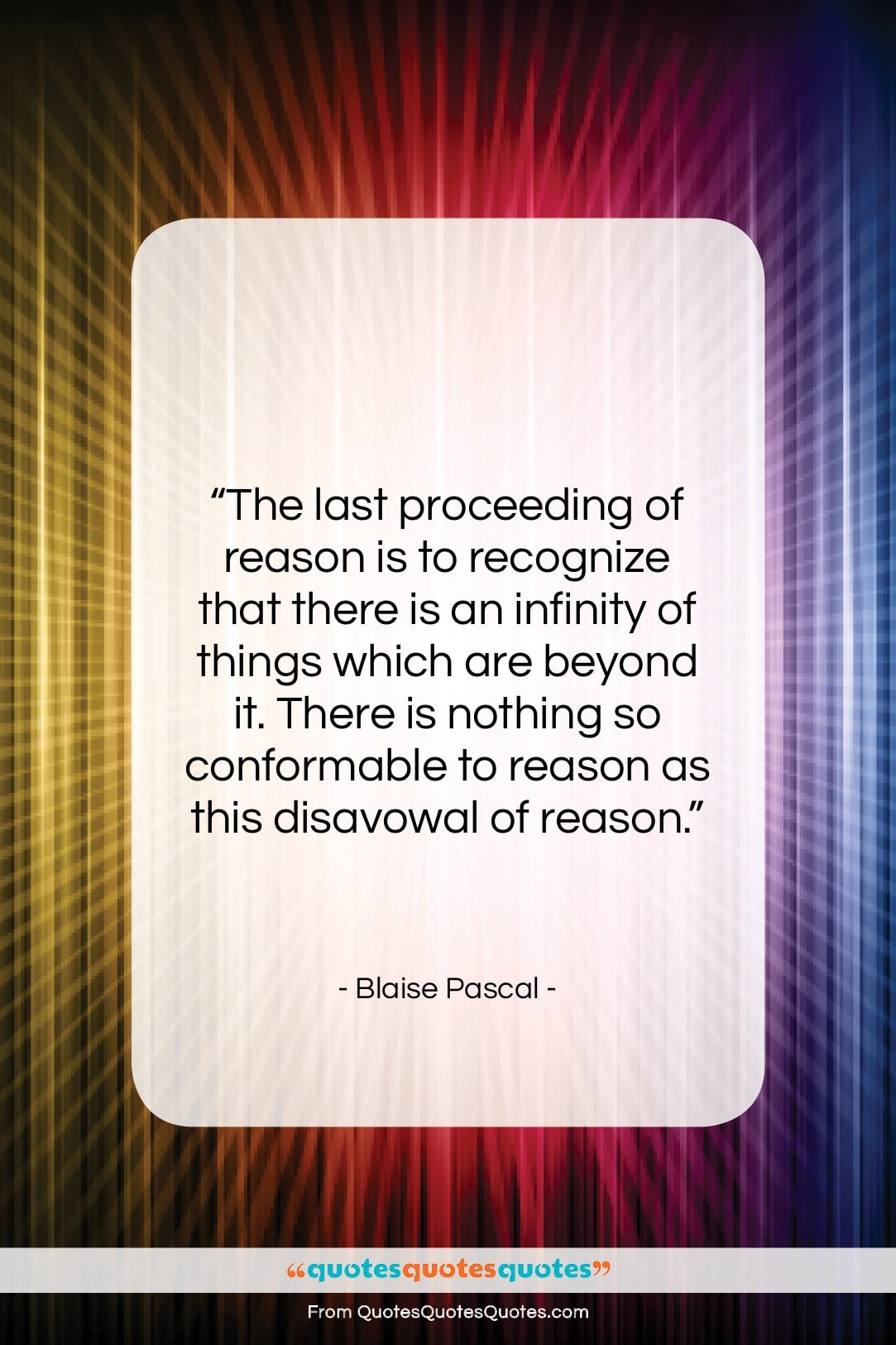 """Blaise Pascal quote: """"The last proceeding of reason is to…""""- at QuotesQuotesQuotes.com"""