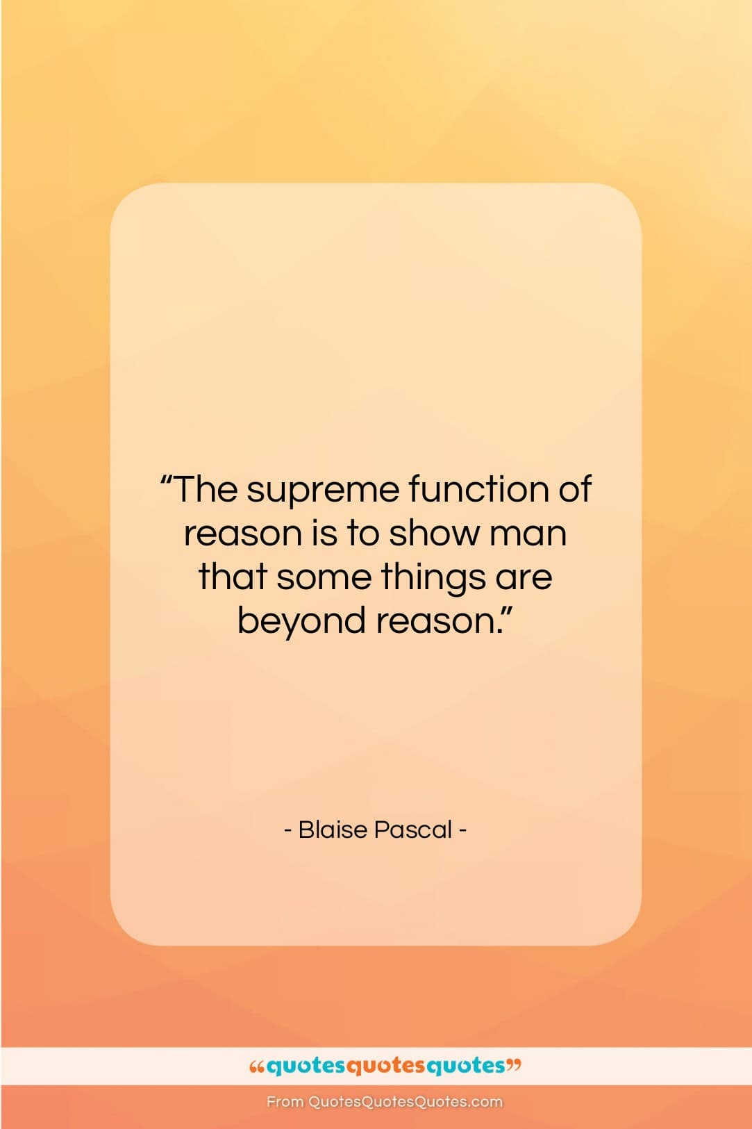 """Blaise Pascal quote: """"The supreme function of reason is to…""""- at QuotesQuotesQuotes.com"""