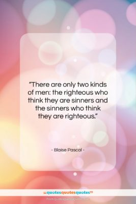 """Blaise Pascal quote: """"There are only two kinds of men:…""""- at QuotesQuotesQuotes.com"""