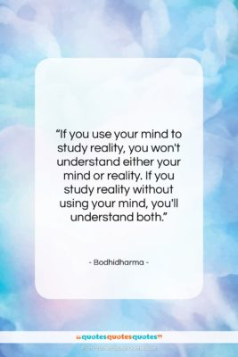 """Bodhidharma quote: """"If you use your mind to study…""""- at QuotesQuotesQuotes.com"""