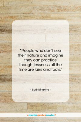 """Bodhidharma quote: """"People who don't see their nature and…""""- at QuotesQuotesQuotes.com"""