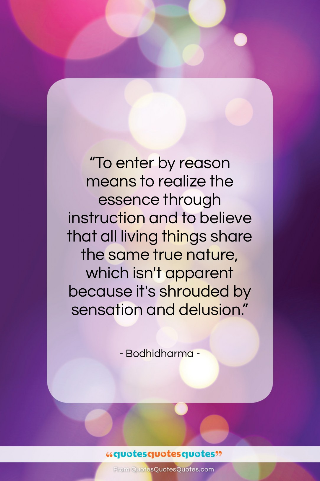 """Bodhidharma quote: """"To enter by reason means to realize…""""- at QuotesQuotesQuotes.com"""