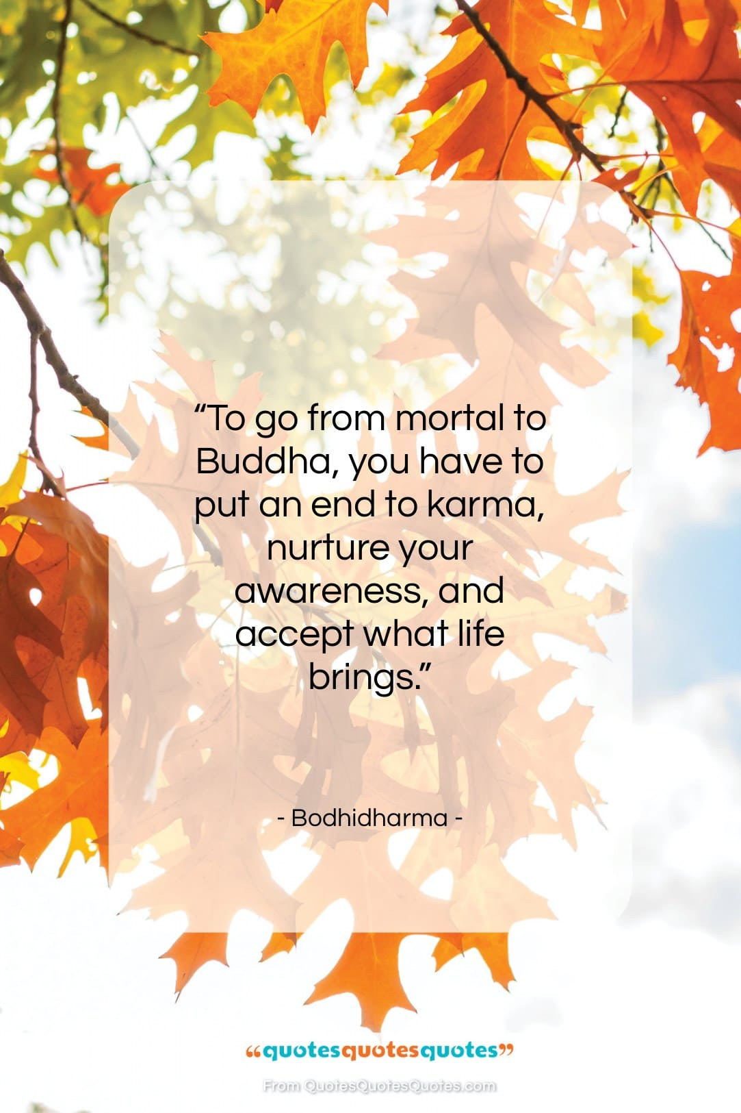 """Bodhidharma quote: """"To go from mortal to Buddha, you…""""- at QuotesQuotesQuotes.com"""