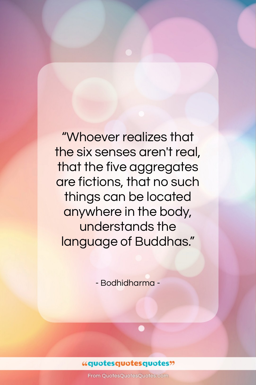 """Bodhidharma quote: """"Whoever realizes that the six senses aren't…""""- at QuotesQuotesQuotes.com"""