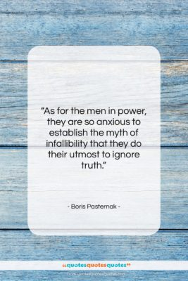 "Boris Pasternak quote: ""As for the men in power, they…""- at QuotesQuotesQuotes.com"