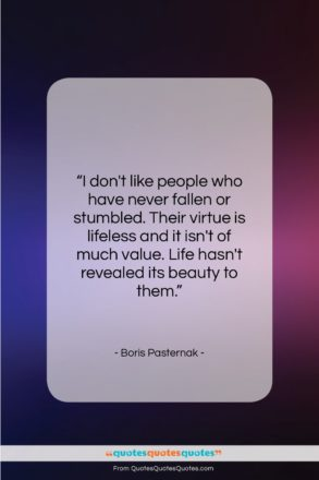"""Boris Pasternak quote: """"I don't like people who have never…""""- at QuotesQuotesQuotes.com"""