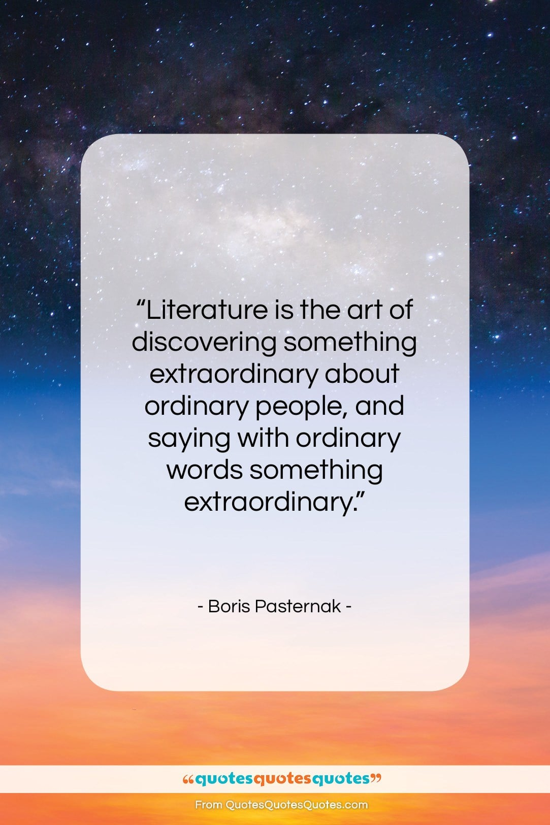 """Boris Pasternak quote: """"Literature is the art of discovering something…""""- at QuotesQuotesQuotes.com"""