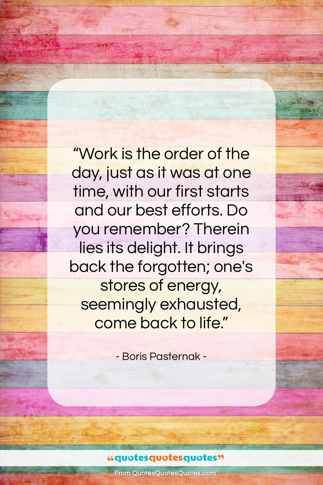 "Boris Pasternak quote: ""Work is the order of the day,…""- at QuotesQuotesQuotes.com"