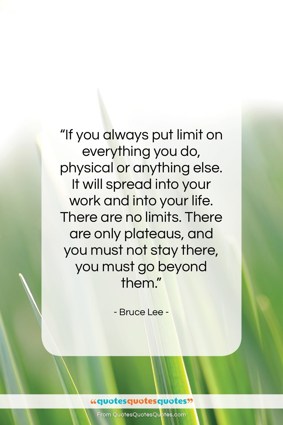 """Bruce Lee quote: """"If you always put limit on everything…""""- at QuotesQuotesQuotes.com"""